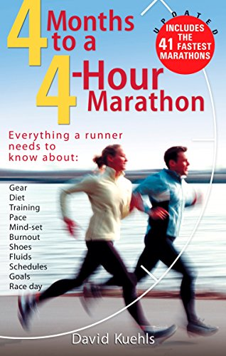 Running Store Gear - Four Months to a Four-Hour Marathon: Everything a Runner Needs to Know About Gear, Diet, Training, Pace, Mind-set, Burnout, Shoes, Fluids, Schedules, Goals, & Race Day, Revised