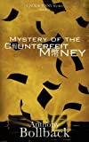 Mystery of the Counterfeit Money, Anthony G. Bollback, 0984935924