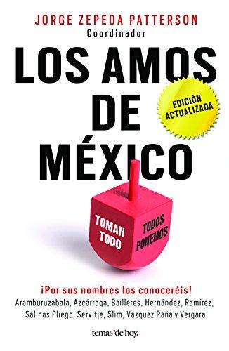Los amos de México.( 3ra edición 2016 ) (Spanish Edition)