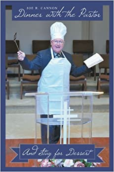 Dinner With The Pastor: And Stay For Dessert by Joe R. Cannon (2012-07-27)