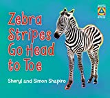 Zebra Stripes Go Head to Toe, Sheryl Shapiro and Simon Shapiro, 1554515815