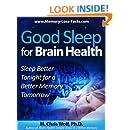 Good Sleep for Brain Health:   Sleep Better Tonight for a Better Memory Tomorrow