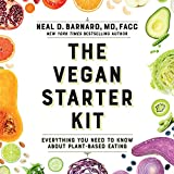 The Vegan Starter Kit: Everything You Need to Know