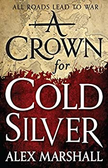 A Crown for Cold Silver (The Crimson Empire) by [Marshall, Alex]