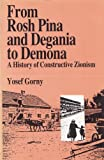 From Rosh Pina and Degania to Dimona, Yosef Gorny, 9650504478