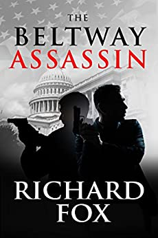 The Beltway Assassin (Eric Ritter Spy Thriller Book 4) by [Fox, Richard]