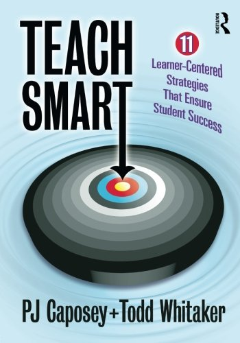 Teach Smart: 11 Learner-Centered Strategies That Ensure Student Success