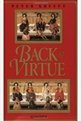 Back to Virtue: Traditional Moral Wisdom for Modern Moral Confusion Paperback