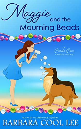 Maggie and the Mourning Beads (A Carita Cove Mystery Book 3) by [Lee, Barbara Cool]