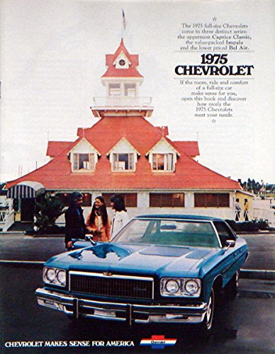 (1975 CHEVROLET PASSENGER CARS DEALERSHIP SALES BROCHURE - INCLUDES; Caprice Classic, Bel Air and Impala - Sedans,Coupes, Covertibles - ADVERTISEMENT - LITERATURE)