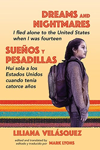 Dreams and Nightmares: I Fled Alone to the United States When I Was Fourteen (In English and Spanish) (Working and Writi