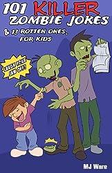 101 Killer Zombie Jokes & 13 Rotten Ones, for Kids