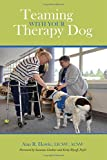 Teaming With Your Therapy Dog (New Directions in the Human-Animal Bond)