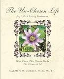 The Un-Chosen Life: My Life A Living Testimony