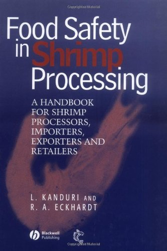 Food Safety in Shrimp Processing: A Handbook for Shrimp Processors, Importers, Exporters and Retailers by Laxman Kanduri, Ronald A. Eckhardt