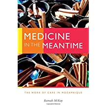 Medicine in the Meantime: The Work of Care in Mozambique