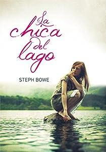 La chica del lago par Steph Bowe