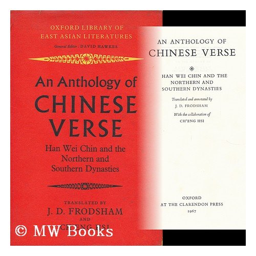 An anthology of Chinese verse: Han, Wei, Chin and the Northern and Southern dynasties; (Oxford library of East Asian literatures)