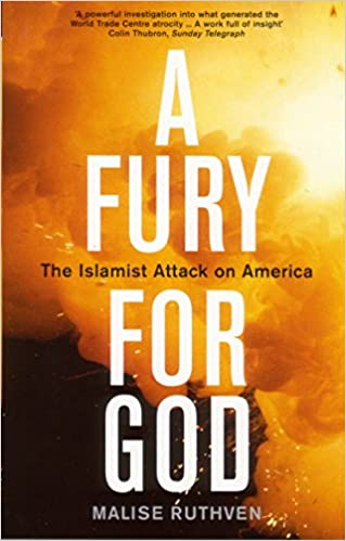A Fury for God: The Islamist Attack on America: Malise Ruthven