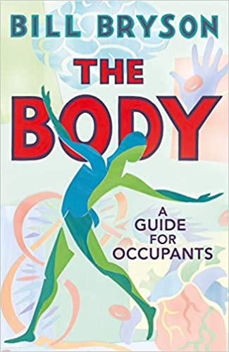 The Body: A Guide for Occupants: Amazon co uk: Bill Bryson