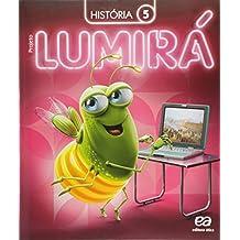 Projeto Lumirá. História. 5º Ano - 2ª Ed. - 2015