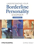 img - for Understanding your Borderline Personality Disorder: A Workbook by Chris Healy (2008-11-03) book / textbook / text book