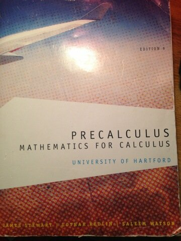 Precalculus: Mathematics for Calculus University of Hartford