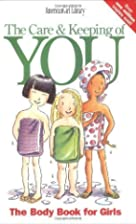 Care and Keeping of You The Body Book for…