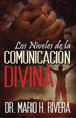 Los Niveles de la Comunicación Divina (Spanish Edition) by Dr. Mario H. Rivera (2015-01-20)