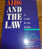 AIDS and the Law : A Guide for the Public, Dalton, Harlon and Buriss, Scott, 0300040784