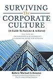 Surviving The Corporate Culture: A Guide To Survive & Achieve
