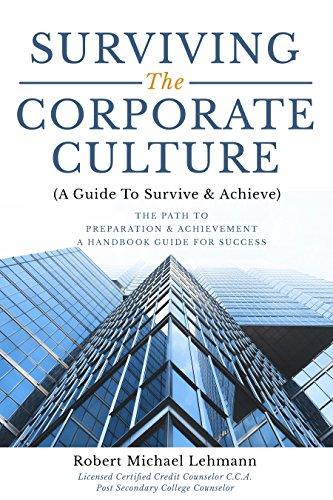 Surviving the Corporate Culture by Robert Michael Lehmann