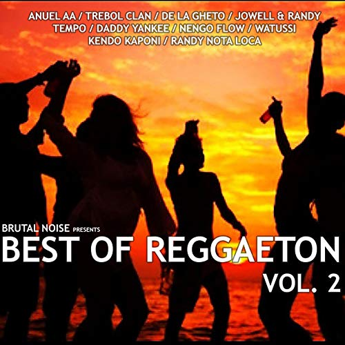 ... Brutal Noise: Best Of Reggaeto.