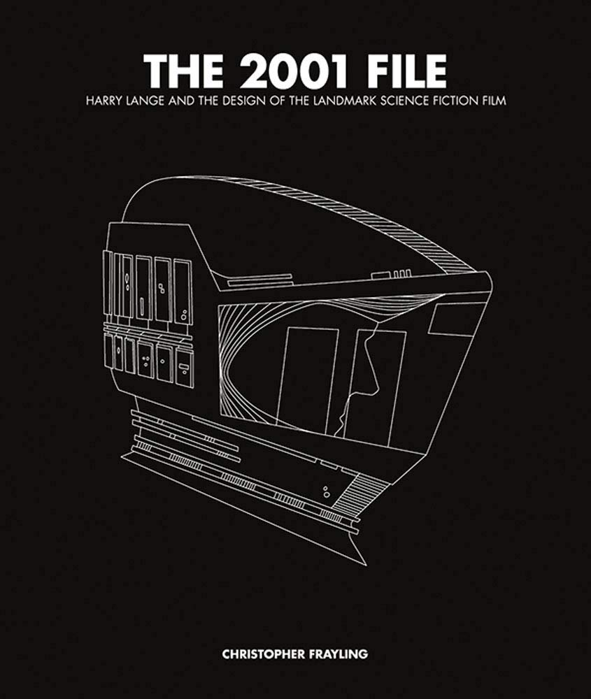 The 2001 File: Harry Lange and the Design of the Landmark Science Fiction Film Hardcover