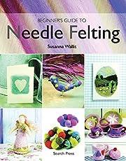 Beginner's Guide to Needle Felting