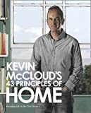 img - for Kevin McCloud's 43 Principles of Home: Enjoying Life in the 21st Century. book / textbook / text book