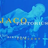 Birthday Concert by JACO PASTORIUS (2014-06-25)
