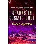 Sparks in Cosmic Dust | Robert Appleton