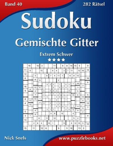 Sudoku Gemischte Gitter - Extrem Schwer - Band 40 - 282 Rätsel