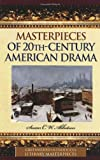 Masterpieces of 20th-Century American Drama, Susan C. W. Abbotson, 0313332231