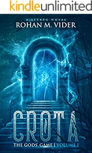 Crota (The Gods' Game, Volume I): A LitRPG novel
