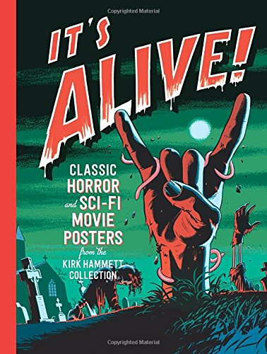 It's Alive!: Classic Horror and Sci-Fi Movie Posters from th