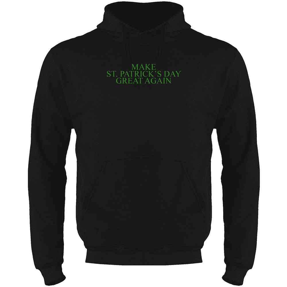 Pop Threads Make St Patricks Day Great Again Mens Fleece Hoodie Sweatshirt