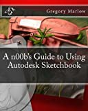 A n00b's Guide to Using Autodesk Sketchbook
