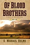 Of Blood and Brothers: A Novel of the Civil War (Of Blood & Brothers)