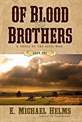 Of Blood and Brothers: A Novel of the Civil War: 1 (Of Blood & Brothers)