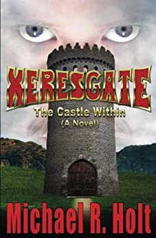 Xeresgate: The Castle Within (A Novel) by [Holt, Michael]