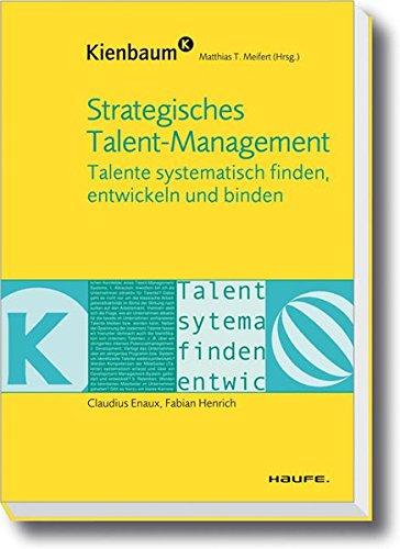 Strategisches Talent-Management: Talente systematisch finden, entwickeln und binden (Kienbaum bei Haufe)