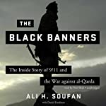 The Black Banners: The Inside Story of 9/11 and the War against alQaeda | Ali H. Soufan,Freedman Daniel