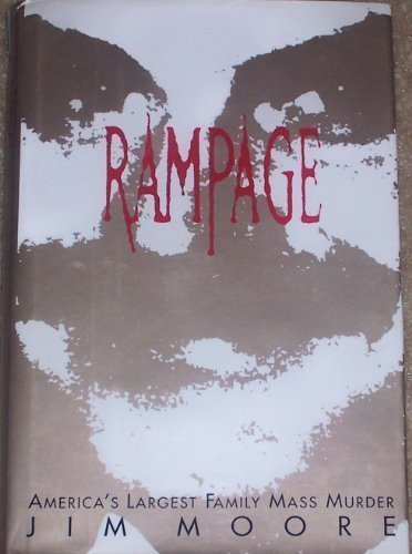 (Rampage: America's Largest Family Mass Murder by Jim Moore (1997-01-16))